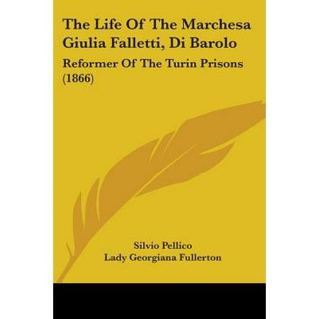 The Life of the Marchesa Giulia Falletti, Di Barolo : Reformer of the Turin Prisons (1866)