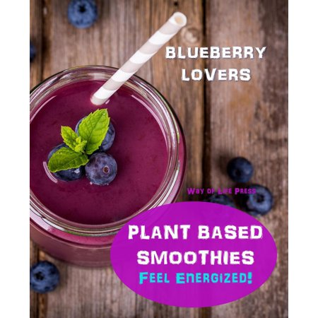 Plant Based Smoothies - Feel Energized - Blueberry Lovers -