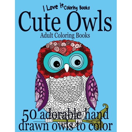 Adult Coloring Books: Cute Owls: 50 Adorable Owls to Color (Paperback)