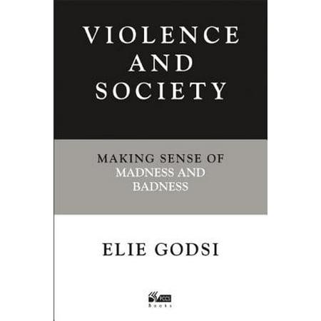 Violence and Society : Making Sense of Madness and