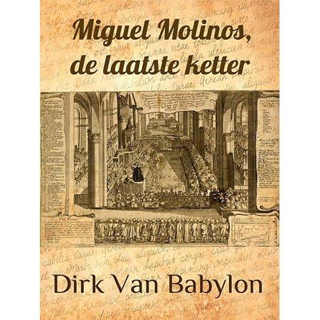 Miguel Molinos, de laatste ketter - eBook ()