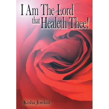 I Am the Lord That Healeth Thee! - eBook ()