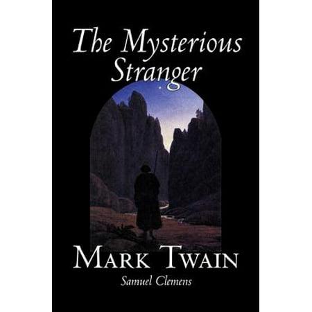 The Mysterious Stranger by Mark Twain, Fiction, Classics, Fantasy & (Adventures Of Mark Twain The Mysterious Stranger)