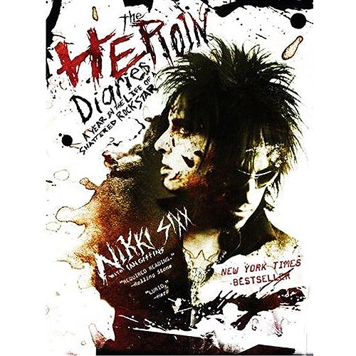 Heroin Diaries: A Year in the Life of a Shattered Rock Star