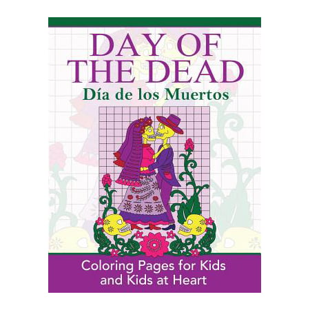 Day of the Dead : Dia de Los Muertos: Coloring Pages for Kids and Kids at Heart - Dia De Los Muertos Dress