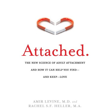 Attached : The New Science of Adult Attachment and How It Can Help You Find--and Keep-- Love - Find Adult Store