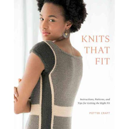 Knits That Fit: Instructions, Patterns, and Tips for Getting the Right Fit ()