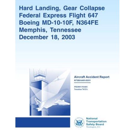 Aircraft Accident Report  Hard Landing  Gear Collapse Federal Express Flight 647