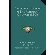 Caste and Slavery in the American Church (1843)