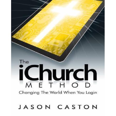 The Ichurch Method  Changing The World When You Login