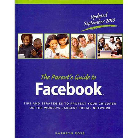 The Parents Guide To Facebook