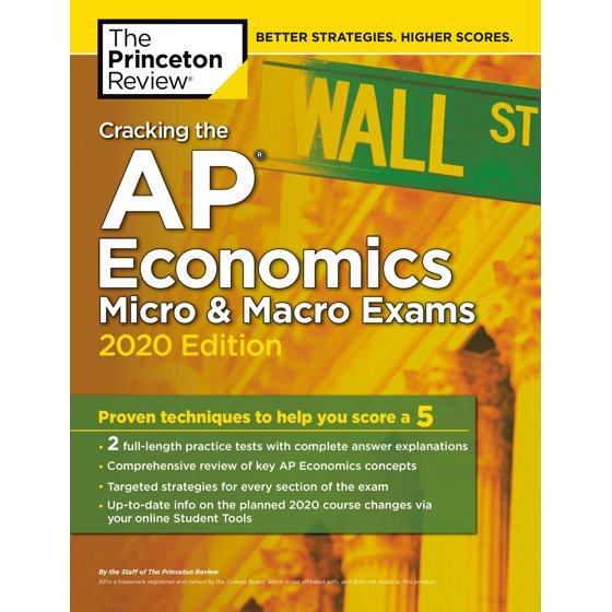 Cracking the AP Economics Micro & Macro Exams, 2020 Edition : Practice  Tests & Proven Techniques to Help You Score a 5
