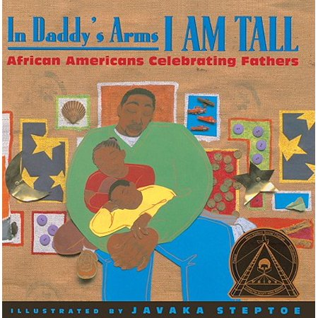In Daddy's Arms I Am Tall : African Americans Celebrating