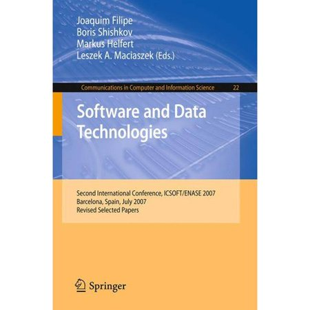 Software And Data Technologies  Second International Conference  Icsoft Enase 2007  Barcelona  Spain  July 22 25  2007  Revised Selected Papers