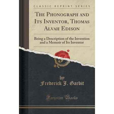 The Phonograph and Its Inventor, Thomas Alvah Edison (Paperback)