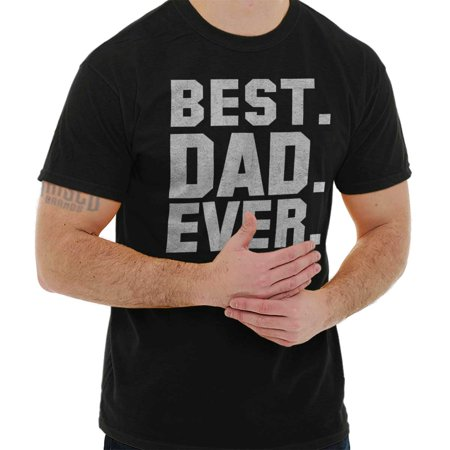 Brisco Brands Best Dad Father Ever Bold Gift Short Sleeve Adult T-Shirt