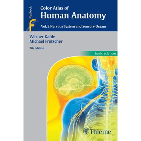 Color Atlas of Human Anatomy, Vol. 3 : Nervous System and Sensory (Organ Systems)