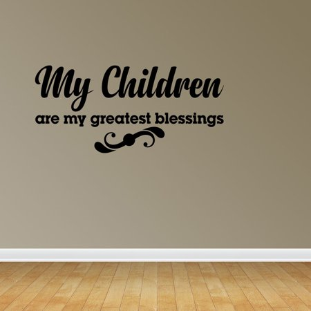 Wall Decal Quote My Children Are My Greatest Blessings Sticker Room Decor JP635
