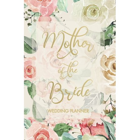 Mother of the Bride Wedding Planner: Wedding Planner and Organizer with detailed worksheets, budget planner, guest lists, seating charts, checklists and more to help you plan the Big Day! Small