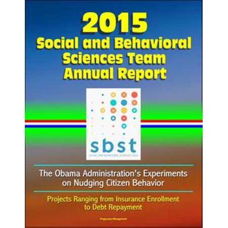 2015 Social and Behavioral Sciences Team Annual Report: The Obama Administration
