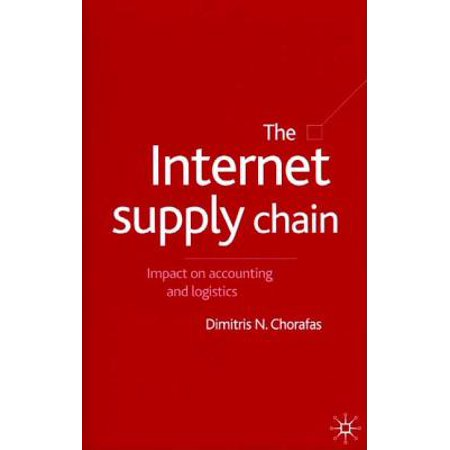 The Internet Supply Chain : Impact on Accounting and (Impact Of The Internet On Supply Chain Management)