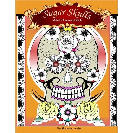 Sugar Skulls: Adult Coloring Book (Paperback) for $<!---->