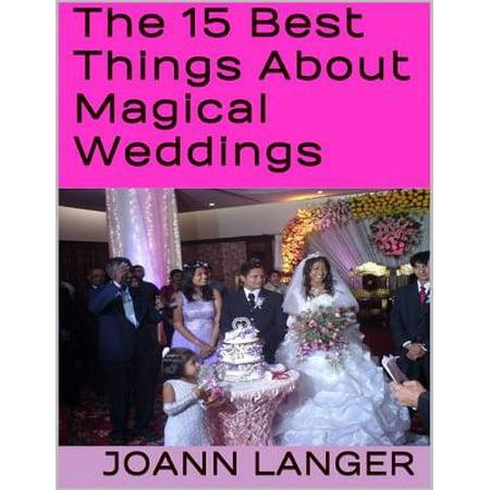 The 15 Best Things About Magical Weddings - eBook (Amerie Best 15 Things)