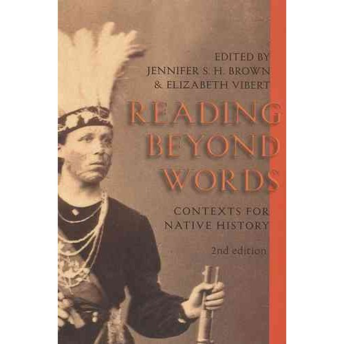 Reading Beyond Words: Contexts for Native History