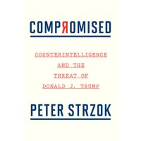 Compromised: Counterintelligence and the Threat of Donald J. Trump (Hardcover)