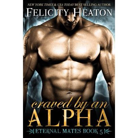 Craved by an Alpha : Eternal Mates Romance Series