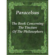 The Book Concerning The Tincture Of The Philosophers - eBook