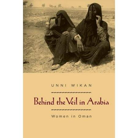 Behind the Veil in Arabia : Women in Oman