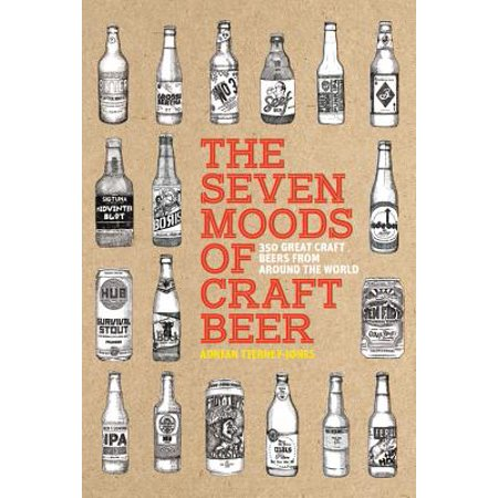 The Seven Moods of Craft Beer : 350 Great Craft Beers from Around the (Box Of Beers From Around The World)