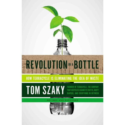 Revolution in a Bottle: How to Eliminate the Idea of Waste