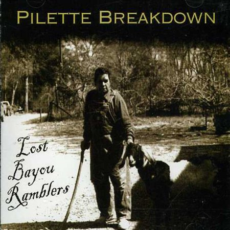 Lost Bayou Ramblers - Pilette Breakdown [CD]