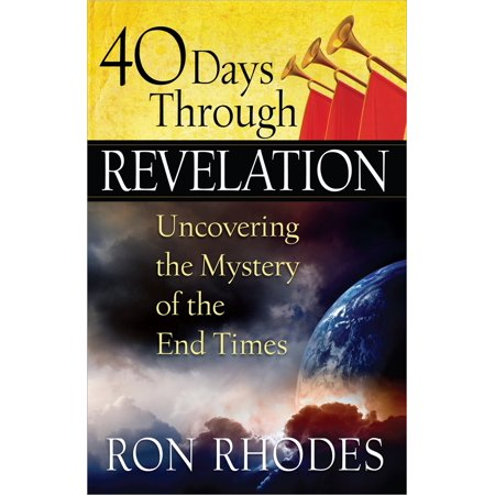 40 Days Through Revelation : Uncovering the Mystery of the End