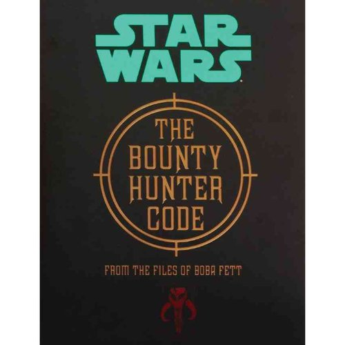 The Bounty Hunter Code: From the Files of Boba Fett Deluxe Hc