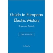 Guide to European Electric Motors : Drives and Controls