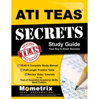 ATI TEAS Secrets Study Guide: TEAS 6 Complete Study Manual, Full-Length Practice Tests, Review Video Tutorials for the Test of Essential Academic Skills (Paperback)
