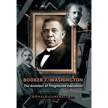 Booker T. Washington : The Architect of Progressive Education - Junior Architect