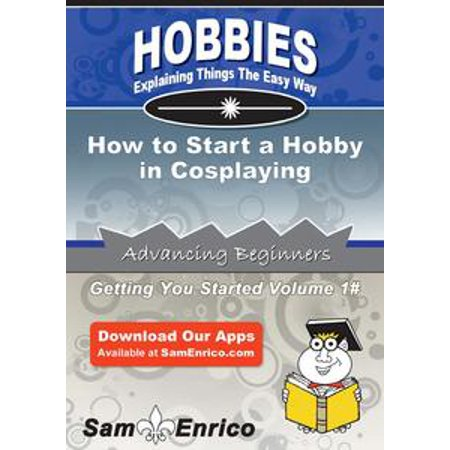 How to Start a Hobby in Cosplaying - eBook
