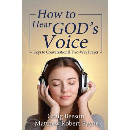 How to Hear God's Voice : Keys to Conversational Two-Way (2 Way Voice Module)