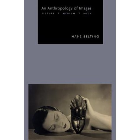 An Anthropology of Images : Picture, Medium, Body ()