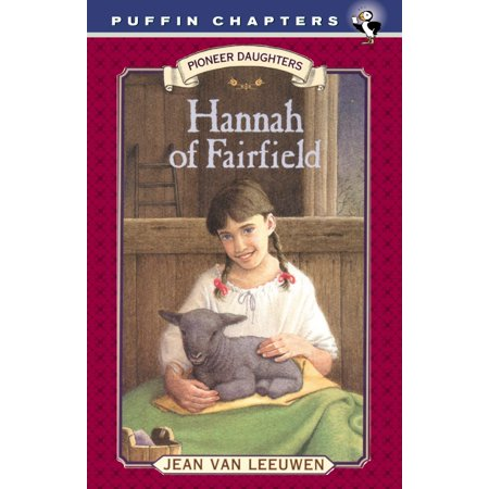 Hannah of Fairfield : Pioneer Daughters #1 (Story Of Hannah)