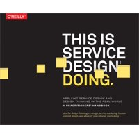 This Is Service Design Doing: Applying Service Design Thinking in the Real World (Paperback)