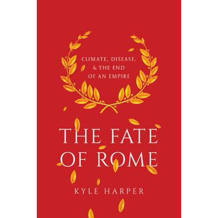 Princeton History of the Ancient World: The Fate of Rome (Hardcover)