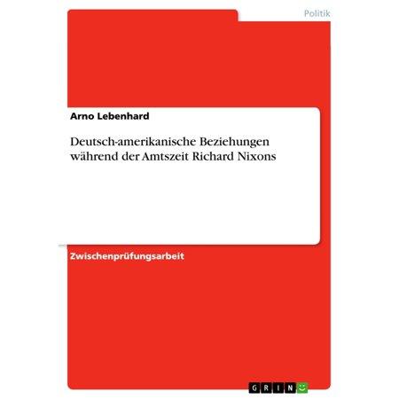 Deutsch-amerikanische Beziehungen während der Amtszeit Richard Nixons - eBook - Richard Nixon Nose