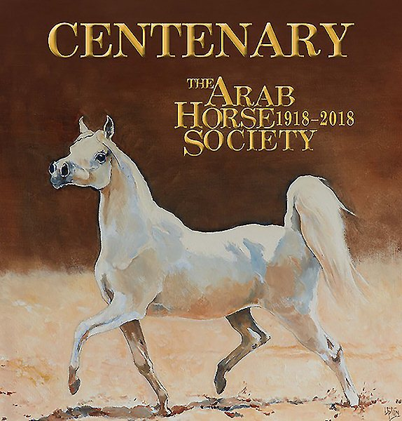 Centenary : The Arab Horse Society