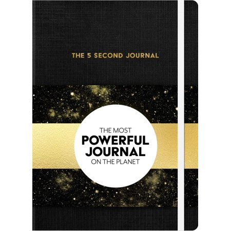 The 5 Second Journal : The Best Daily Journal and Fastest Way to Slow Down, Power Up, and Get Sh*t
