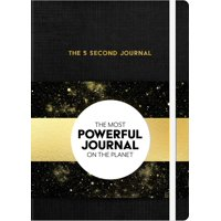 The 5 Second Journal : The Best Daily Journal and Fastest Way to Slow Down, Power Up, and Get Sh*t Done
